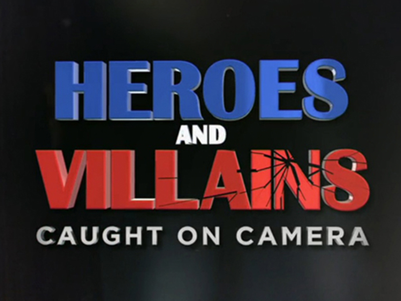 Heroes and Villains: Caught On Camera Series 01 (2016)